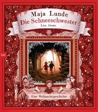 Die Schneeschwester by Maja Lunde