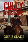 Cully: Justice Served: (Cully the Bounty Hunter - Book 2)