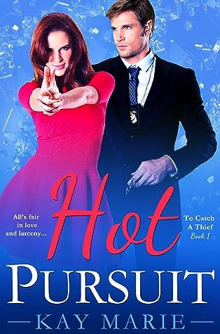 Hot Pursuit (To Catch A Thief, #1)