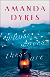 Whose Waves These Are (Whose Waves These Are, #1) by Amanda Dykes