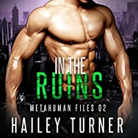 In the Ruins (Metahuman Files, #2)