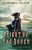 Flight of the Raven (The Ravenwood Saga, #2)
