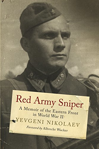 Red Army Sniper A Memoir on the Eastern Front in World War II