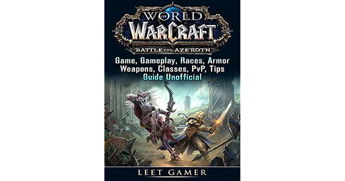 World of Warcraft Battle For Azeroth Game, Gameplay, Races
