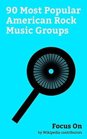 Focus On: 90 Most Popular American Rock Music Groups: The Eeries, Death, Dr. Teeth and The Electric Mayhem, TCB Band, King Harvest, Greta Van Fleet, Kings ... Band from TV, Tapeworm (band), etc.