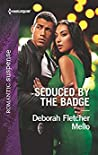 Seduced by the Badge (To Serve and Seduce #1)