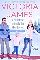 A Christmas Miracle for the Doctor (Shadow Creek, Montana, #6)