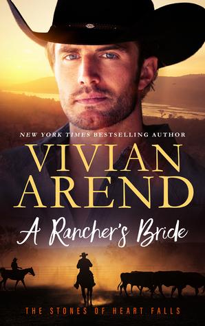 The Stones of Heart's Falls 3 - The Rancher's Bride - Vivian Arend
