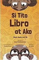 Si Tito Libro at Ako (Book Uncle and Me)