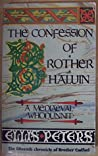 The confession of Brother Haluin : the fifteenth chronicle of Brother Cadfael