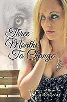Three Months to Change