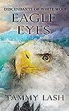 Eagle Eyes: Descendants of White Wolf