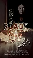 Crossroads in the Dark IV: Ghosts