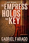 The Empress Holds the Key (Jack Rogan Mysteries, #1)