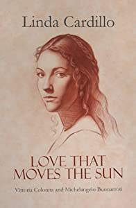 Love That Moves the Sun: Vittoria Colonna and Michaelangelo Buonarroti