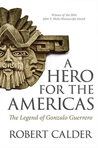 A Hero for the Americas: The Legend of Gonzalo Guerrero