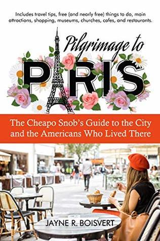 Pilgrimage to Paris by Jayne R. Boisvert