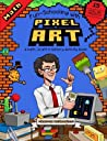 Fun-Schooling With Pixel Art - A Math, Craft & History Activity Book: Full Color! 15 Projects - Minecraft, Mosaics, Beadwork, Cross Stitch, Gelatin ... (Full COLOR Thinking Tree Books) (Volume 1)