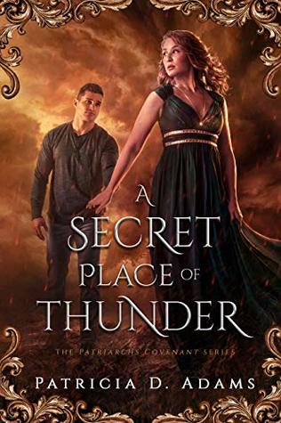 A Secret Place of Thunder (The Patriarch's Covenant Series Book 1)