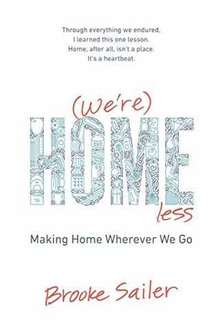 (We're) Homeless: Making Home Wherever We Go