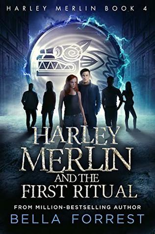 Harley Merlin and the First Ritual by Bella Forrest