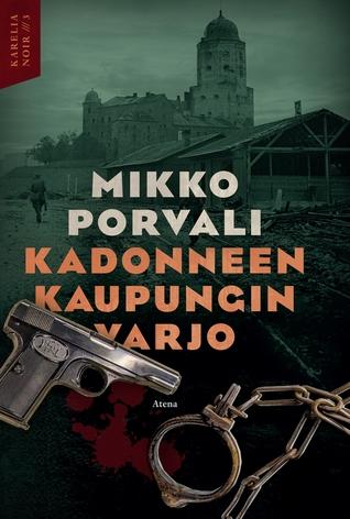 Kadonneen kaupungin varjo by Mikko Porvali