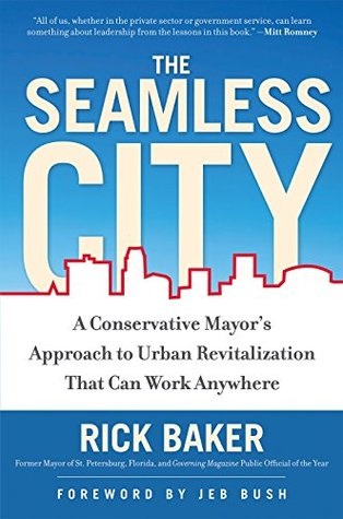 The Seamless City: A Conservative Mayor's Approach to Urban