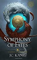 Symphony of Fates: A Legends of Tivara Story (The Dragon Songs Saga) (Volume 4)