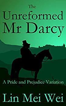 The Unreformed Mr Darcy