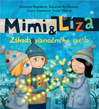 Mimi a Líza. Záhada vianočného svetla by Katarína Kerekesová