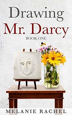 Drawing Mr. Darcy: Sketching His Character (Drawing Mr. Darcy, #1)