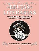 Brujas literarias: 30 escritoras que conjuraron la magia de la literatura