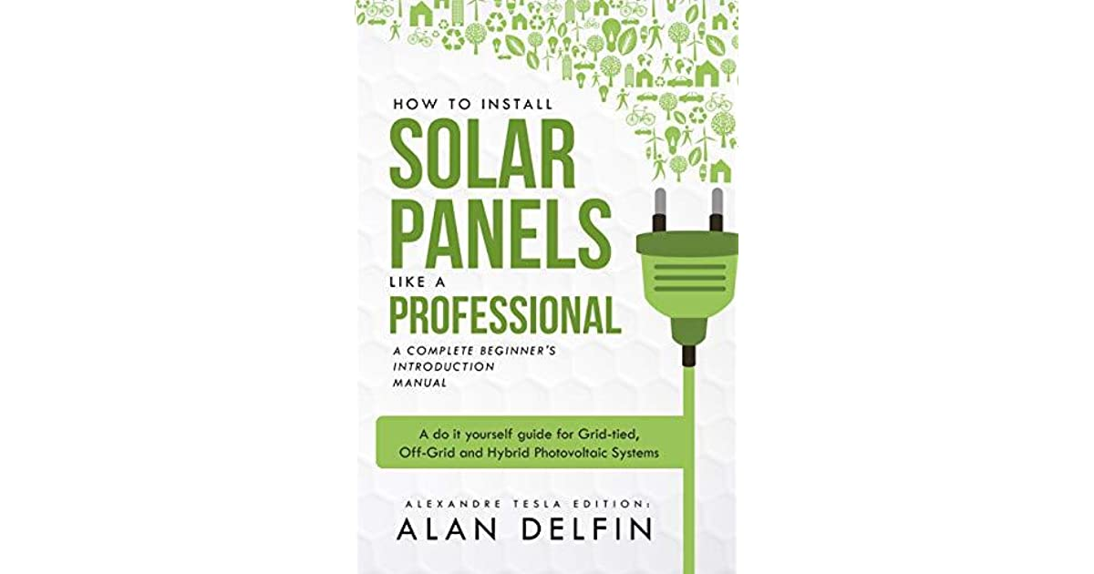 How To Install Solar Panels Like A Professional Complete
