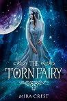 The Torn Fairy: An Action Adventure Fantasy Romance