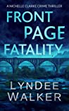 Front Page Fatality (Nichelle Clarke Crime Thriller, #1)