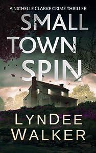 Small Town Spin (Nichelle Clarke Crime Thriller, #3)
