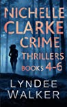 Nichelle Clarke Crime Thriller Series, Books 4-6: Box Set: Devil in the Deadline / Cover Shot / Lethal Lifestyles