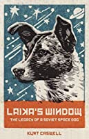 Laika's Window: The Legacy of a Soviet Space Dog