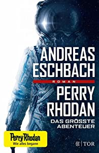 Perry Rhodan: Das größte Abenteuer