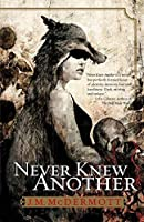 Never Knew Another (Dogsland Book 1)