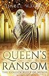 Queen's Ransom: The Golden Bulls of Minos