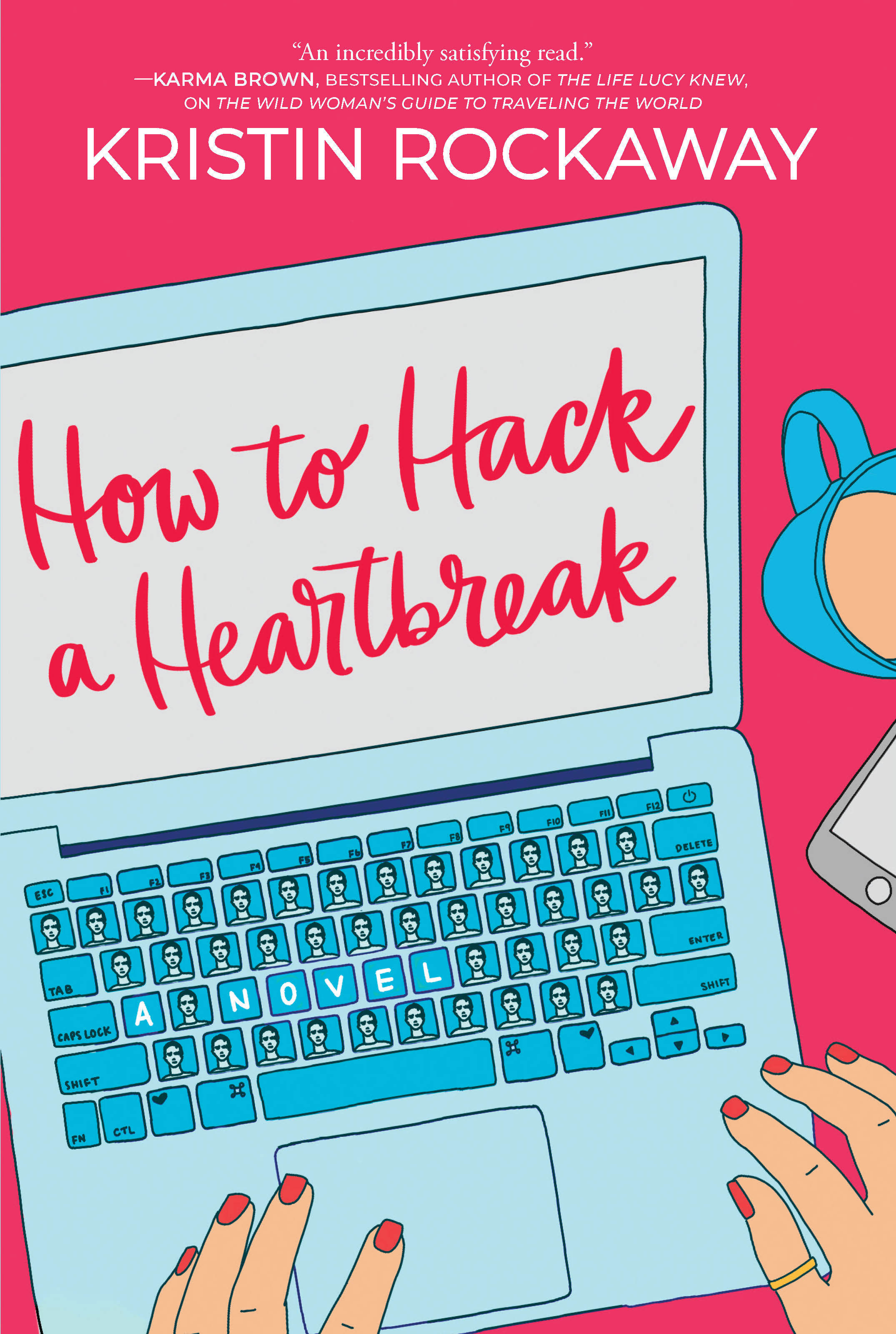 How to Hack a Heartbreak - Kristin Rockaway