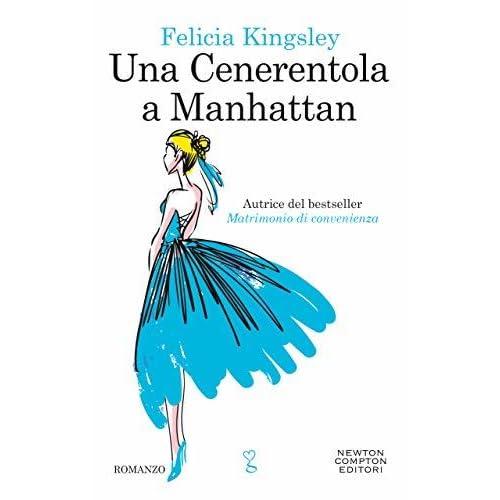 una cenerentola a manhattan  Una Cenerentola a Manhattan by Felicia Kingsley