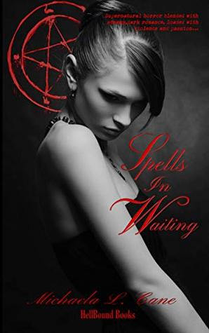 Spells in Waiting by Michaela L. Cane