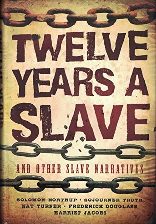 12 Years A Slave And Other Slave Narratives By Solomon Northup
