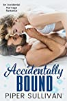 Accidentally Bound (Accidental Hookups, #3)