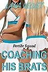 Coaching His Brats: Fertile Squad