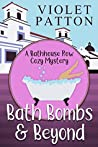 Bath Bombs & Beyond (A Bathhouse Row Cozy Mystery #1)