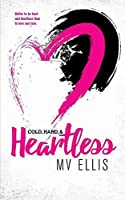 Cold, Hard, & Heartless (Heartless Few #2)