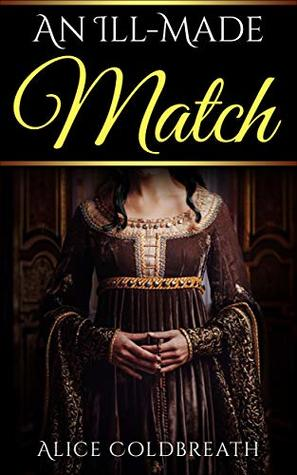 Vawdrey Brothers 3 - An Ill-Made Match - Alice Coldbreath